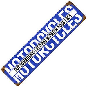 Motorcycles. Put Something Exciting.. rusted metal sign  (pst 205)